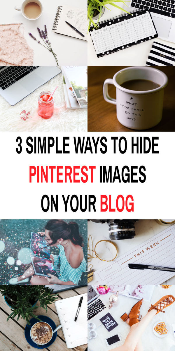 3 Simple Ways To Hide Pinterest Images on Your Blog