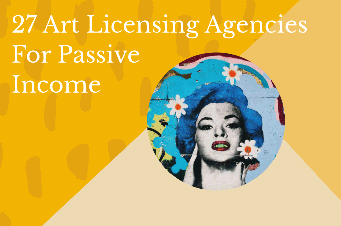 27 Art Licensing Agencies For Passive Income
