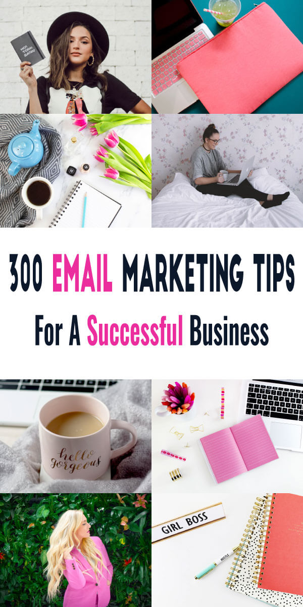 300 Email Marketing Tips For A Successful Business