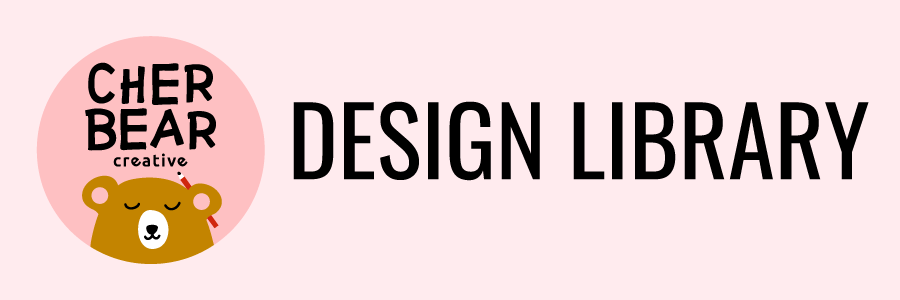 Design Library - Cherbear Creative
