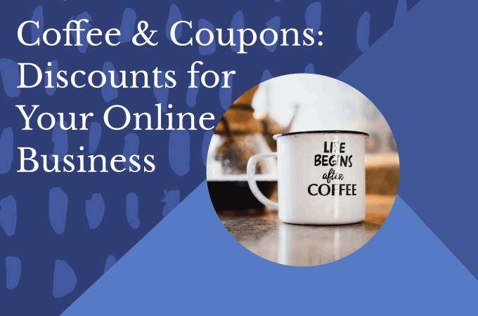 Coffee and Coupons: Discounts for Your Online Business