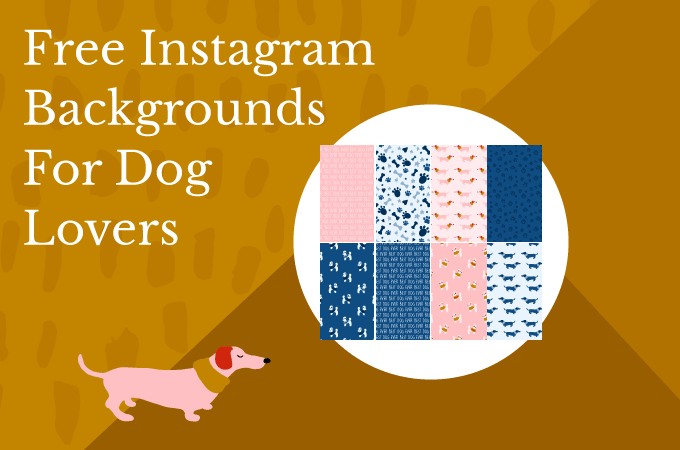 Free Instagram Backgrounds For Dog Lovers