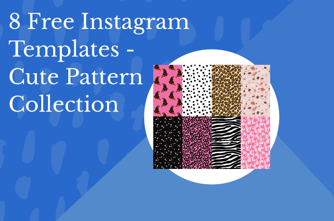 8 Free Instagram Story Templates - Cute Pattern Collection